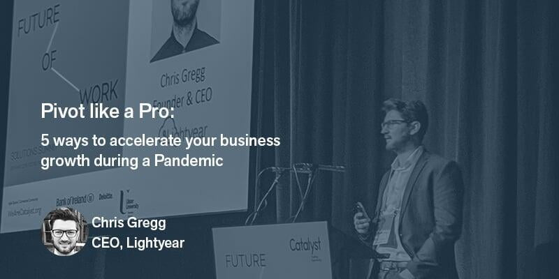 Pivot like a pro: 5 ways to accelerate your business growth during a global pandemic