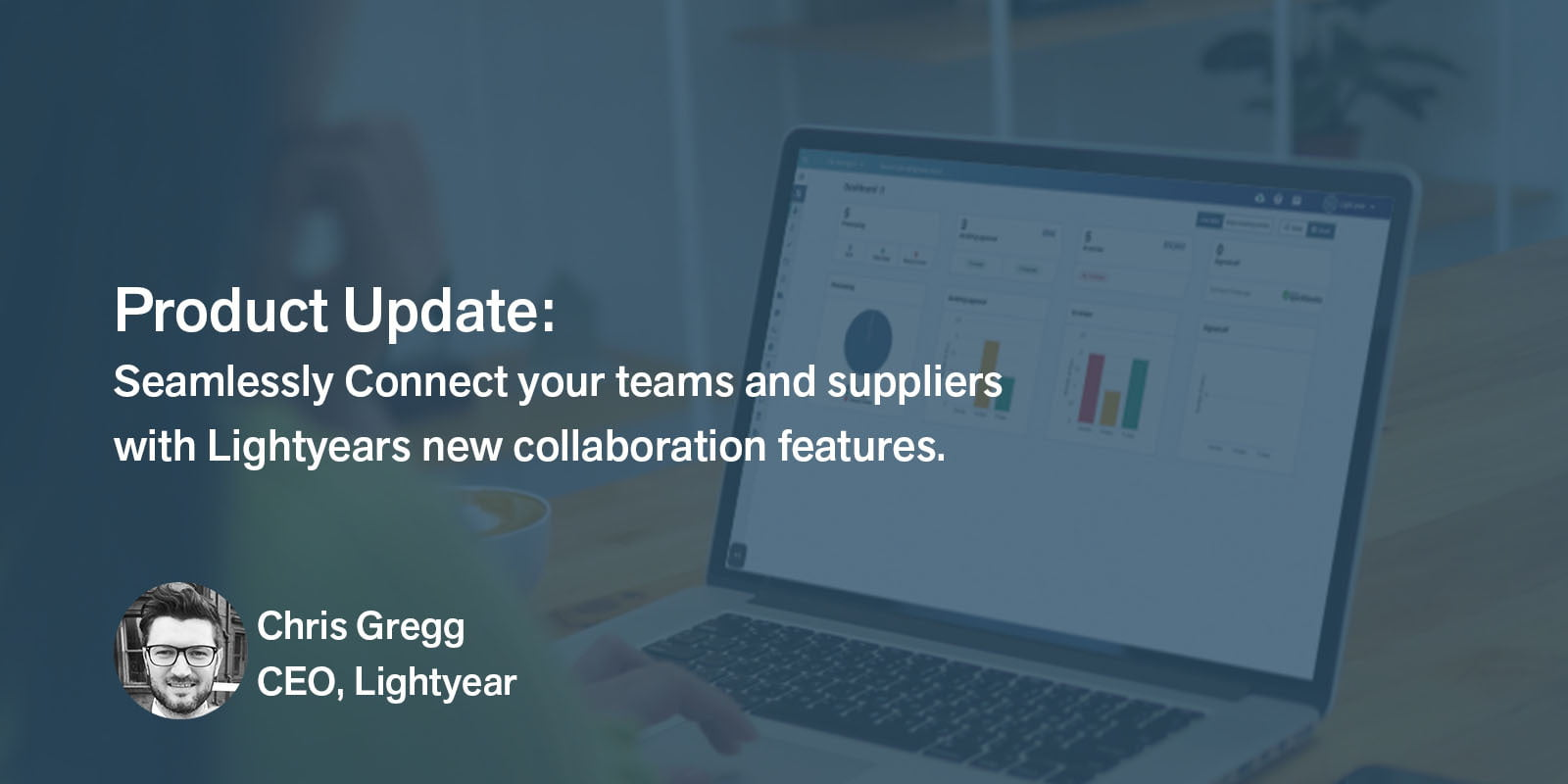 Seamlessly Connect your teams and suppliers with Lightyears new collaboration features.
